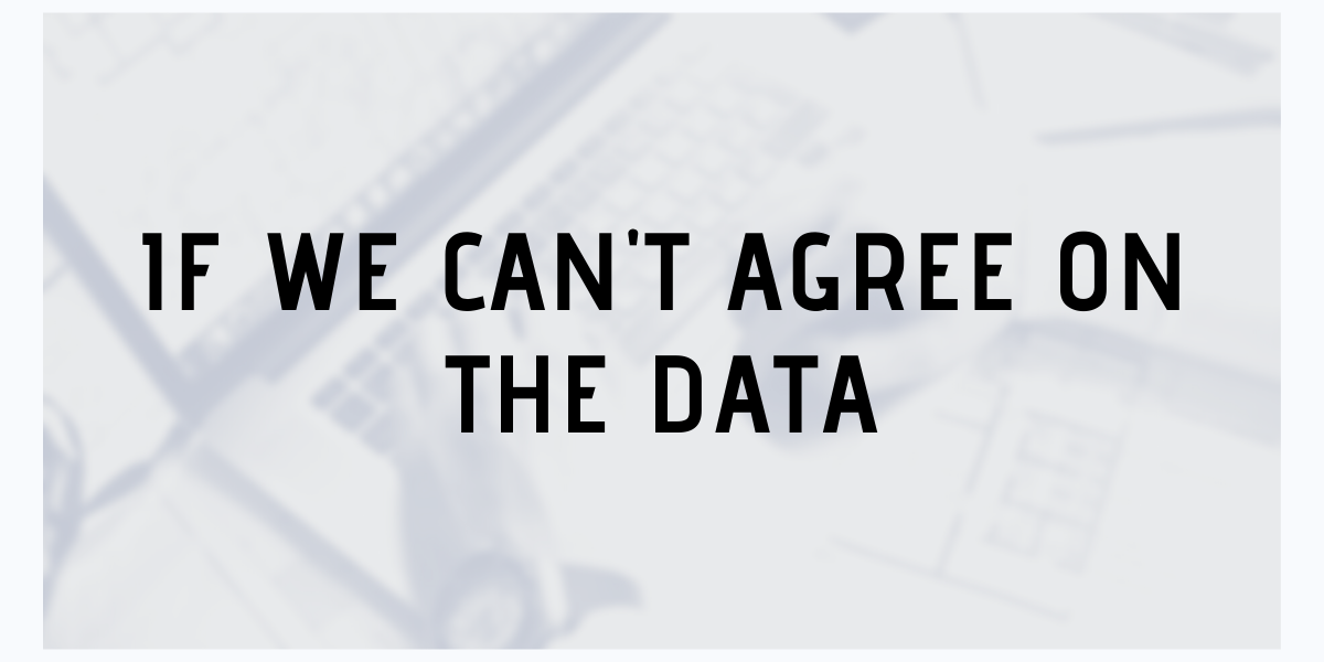 If we can't agree on the data…